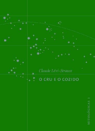 O cru e o cozido - Mitológicas 1, livro de Claude Lévi-Strauss