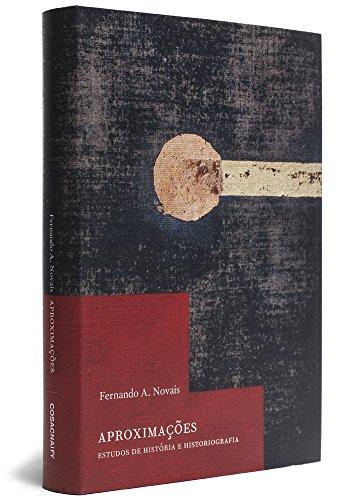 Aproximações - estudos de história e historiografia, livro de Fernando A. Novais