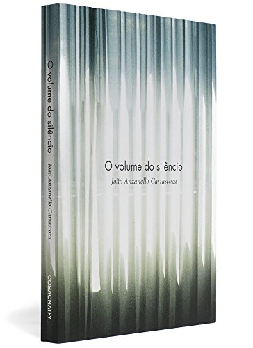 O volume do silêncio, livro de João Anzanello Carrascoza