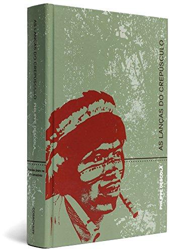 As lanças do crepúsculo - relações jivaro na Alta Amazônia, livro de Philippe Descola