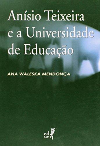 Anísio Texeira e a Universidade de Educação, livro de Ana Waleska Mendoça