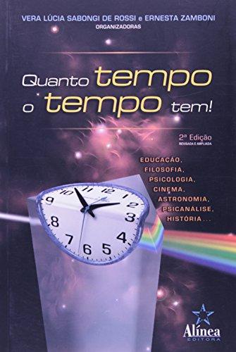 Quanto Tempo o Tempo Tem!, livro de Vera Lúcia Sabongi De Rossi e Ernesta Zamboni (orgs.)