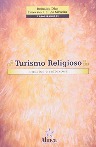 Turismo Religioso: ensaios e reflexões, livro de Reinaldo Dias e Emerson J. S. da Silveira