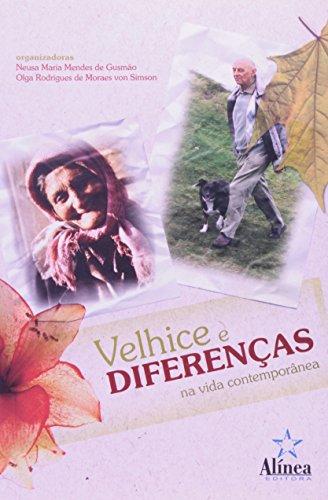 Velhice e Diferenças na Vida Contemporânea, livro de Neusa Maria Mendes de Gusmão e Olga Rodrigues de Moraes von Simson (orgs.)