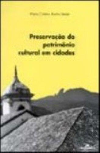 Preservação do Patrimônio Cultural em Cidades, livro de Maria Cristina Rocha Simão