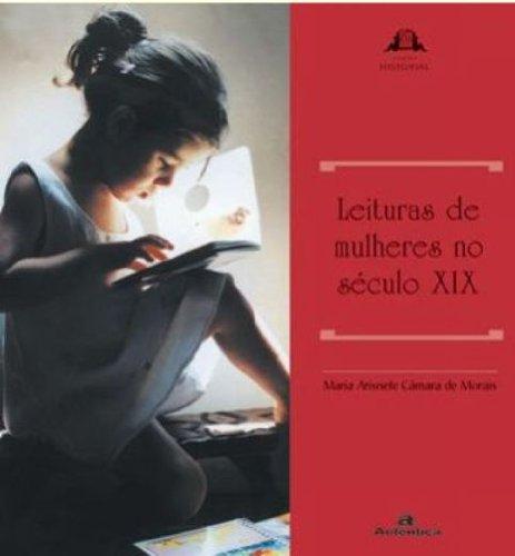 Leituras de Mulheres no Século XIX, livro de Maria Arisnete Câmara de Morais
