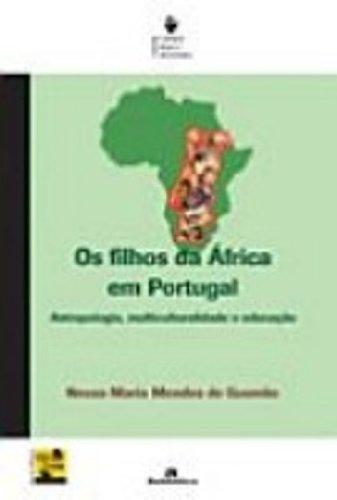 Filhos da África em Portugal - Antropologia, Multiculturalidade e Educação, livro de Neusa Maria Mendes Gusmão