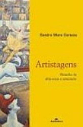 Artistagens - Filosofia da Diferença e Educação, livro de Sandra Mara Corazza