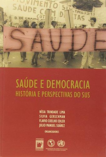 Saúde e Democracia:, livro de Nísia Trindade Lima, Silvia Gerschman, Flavio Coelho Edler e Julio Manuel Suárez (Orgs.).