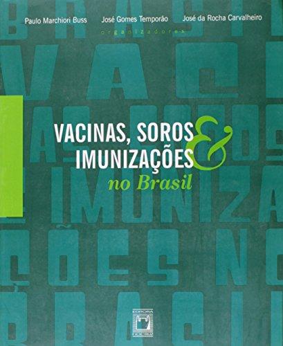 Vacinas, Soros e Imunizações, livro de Paulo Marchiori Buss, José Gomes Temporão e José da Rocha Carvalheiro (orgs.)
