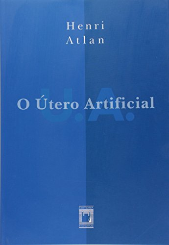Útero Artificial, O, livro de Henri Atlan