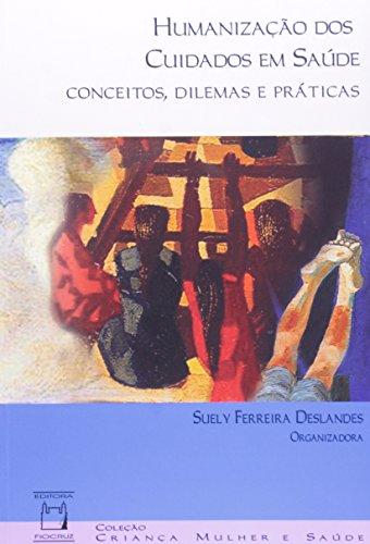 LIVROS Humanização dos Cuidados em Saúde, livro de Suely Ferreira Deslandes (org.)  Coleção Criança, Mulher e Saúde