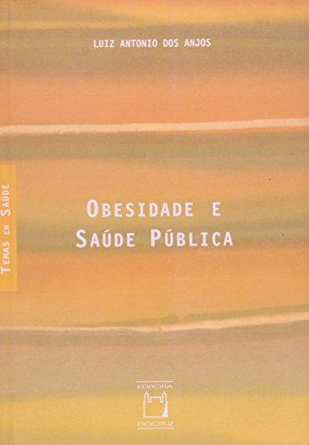Obesidade e Saúde Pública, livro de Luiz Antonio dos Anjos  Coleção Temas em Saúde