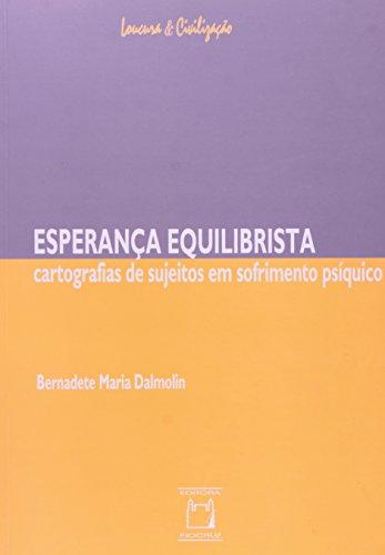 Esperança Equilibrista, livro de Bernadete Maria Dalmolin  Coleção Loucura & Civilização