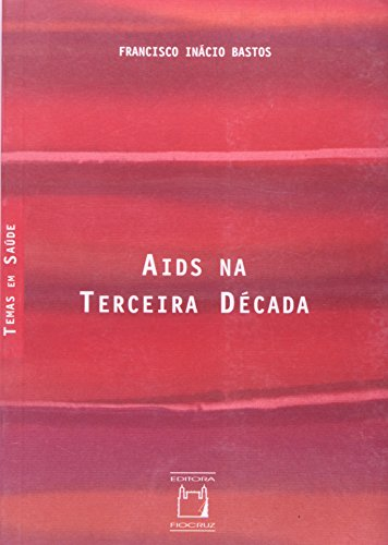Aids na Terceira Década, livro de Francisco Inácio Bastos