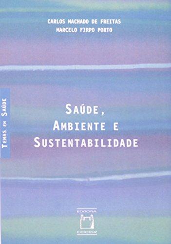 Saúde, Ambiente e Sustentabilidade, livro de Carlos Machado de Freitas e Marcelo Firpo Porto  Coleção Temas em Saúde