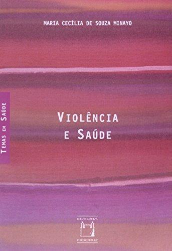 Violência e Saúde, livro de Maria Cecília de Souza Minayo  Coleção Temas em Saúde