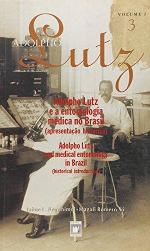 Adolpho Lutz - Obra Completa, livro de Jaime L. Benchimol e Magali Romero Sá (edição e organização)