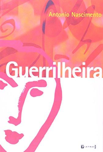 Guerrilheira, livro de Antonio Nascimento