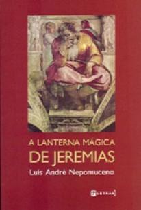 A lanterna mágina de Jeremias, livro de Luís André Nepomuceno