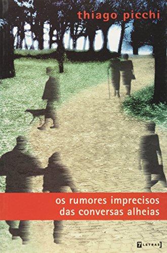 Os rumores imprecisos das conversas alheias, livro de Thiago Picchi