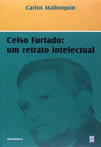 CELSO FURTADO - UM RETRATO INTELECTUAL, livro de MALLORQUIN, CARLOS