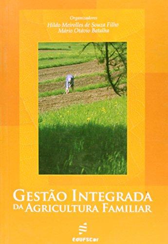 Gestão integrada da agricultura familiar, livro de Hildo Meirelles de Souza Filho, Mário Otávio Batalha (Orgs.)