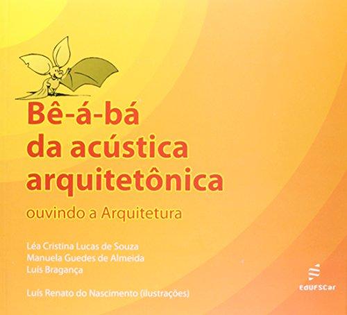 Bê-á-bá da acústica arquitetônica, livro de Léa Cristina Lucas de Souza, Manuela Guedes de Almeida, Luíz Bragança