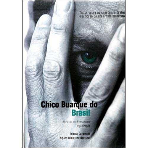 CHICO BUARQUE DO BRASIL, livro de RINALDO DE FERNANDES (ORG.)