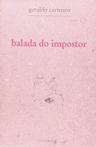BALADA DO IMPOSTOR, livro de GERALDO CARNEIRO