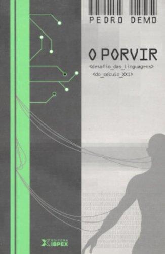 PORVIR, O: DESAFIOS DA LINGUAGEM DO SECULO XXI, livro de