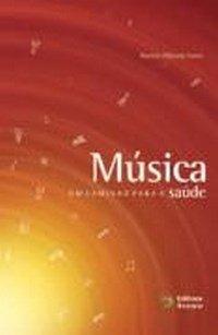 Música: um caminho para a saúde, livro de Rachele Filizzola Vanni