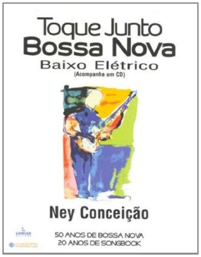 TOQUE JUNTO BOSSA NOVA - BAIXO ELÉTRICO, livro de Ney Conceição