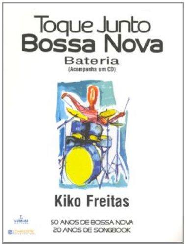 TOQUE JUNTO BOSSA NOVA - BATERIA, livro de Kiko Freitas