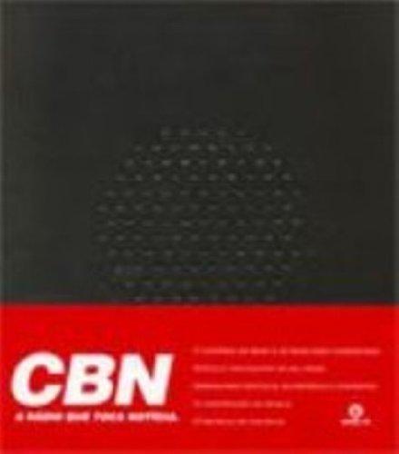 Cbn. A Radio Que Toca Noticia, livro de Giovanni Faria, Mariza Tavares