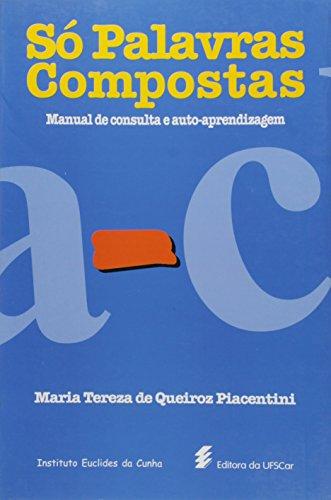 Só palavras compostas - Manual de consulta e auto-aprendizagem, livro de Maria Tereza de Queiroz Piacentini
