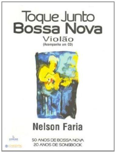 TOQUE JUNTO BOSSA NOVA - VIOLÃO, livro de Nelson Faria