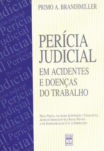Perícia Judicial Em Acidentes E Doenças Do Trabalho, livro de Primo Brandmiller