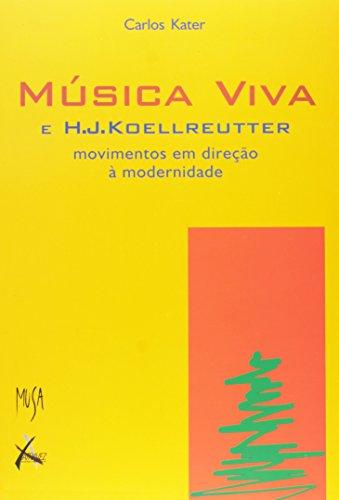 Música Viva e H. J. Koellreutter - movimentos em direção à modernidade, livro de Carlos Kater