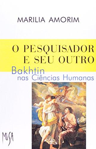 O Pesquisador e seu Outro : Bakhtin nas Ciências Humanas, livro de Marilia Amorim