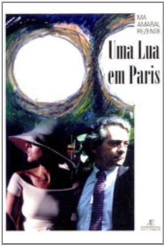Uma Lua em Paris, livro de M. A. Amaral Rezende