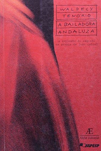 A Bailadora Andaluza – A Explosão do Sagrado na Poesia de João Cabral, livro de Waldecy Tenório
