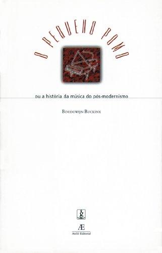 O Pequeno Pomo ou a História da Música do Pós-Modernismo, livro de Boudewijn Buckinx