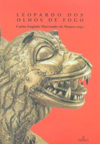 Leopardo dos Olhos de Fogo, livro de Carlos Eugênio Marcondes de Moura (Org.)