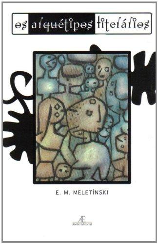 Os Arquétipos Literários, livro de Eleazar M. Meletínski