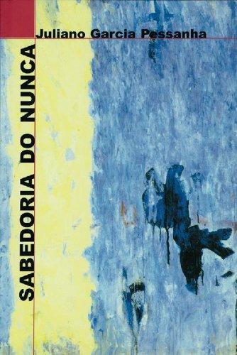 Sabedoria do Nunca, livro de Juliano Garcia Pessanha