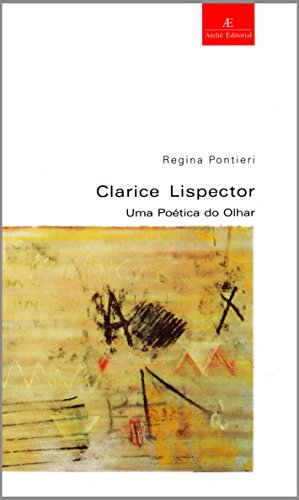 Clarice Lispector - Uma Poética do Olhar, livro de Regina Pontieri