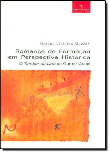 Romance de Formação em Perspectiva Histórica – O Tambor de Lata de Günter Grass, livro de Marcus Vinicius Mazzari