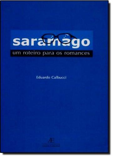 Saramago – Um Roteiro para os Romances, livro de Eduardo Calbucci