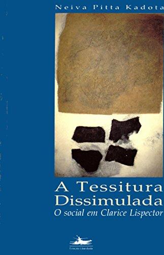 TESSITURA DISSIMULADA: O social em Clarice Lispector, livro de Neiva Pitta Kadota
